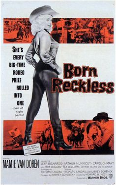 Born Reckless (1959) She's Every Big-Time Rodeo Prize Rolled into One... Pair of Tight Pants!
