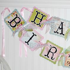 Shabby chic birthday banner. I like the idea, but would use lace ribbon instead.