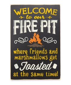Loving this 'Welcome to Our Fire Pit' Indoor/Outdoor Wall Sign on #zulily! #zulilyfinds