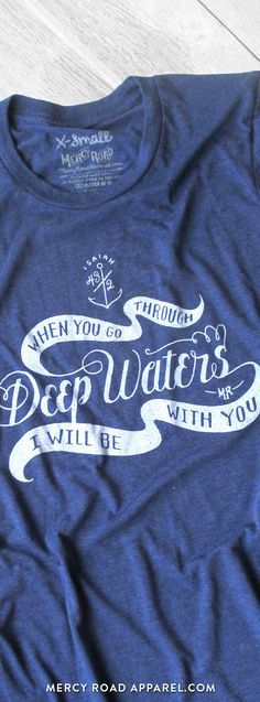"""Nautical Christian T-Shirt with Isaiah 43:2 """"When you go through deep waters, I…"""