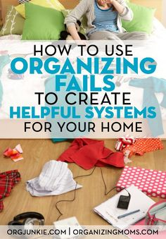 Use your organizing fails to help you come up with helpful systems that work for you and your family. Be an organizing investigator!