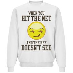 When You Hit The #Volleyball Net Sweatshirt | When you're a volleyball player, it's embarrassing but fun when you get away with it.