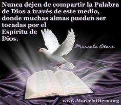www.MarcelaOtero.org Nunca dejen de compartir la palabra de Dios a través de medio, donde muchas almas pueden ser tocadas por el Espíritu de Dios. Marcela Otero