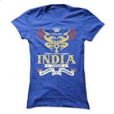 its an INDIA Thing You Wouldnt Understand  - T Shirt, H - #pink sweatshirt #athletic sweatshirt. PURCHASE NOW => https://www.sunfrog.com/Names/its-an-INDIA-Thing-You-Wouldnt-Understand--T-Shirt-Hoodie-Hoodies-YearName-Birthday-44972947-Ladies.html?68278