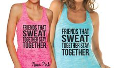 Friends That Sweat Together Stay Together Workout by WorkItWear #friendsthatsweattogetherstaytogether #friends #workout #fitness #exercise #gym #cardio #sweat #run #running #workouttank #workouttanks #fitnesstank #fitnesstanks #wod #crossfit #bootcamp #military #boxing #marathon #traininsane #training #healthymeals #workitwear