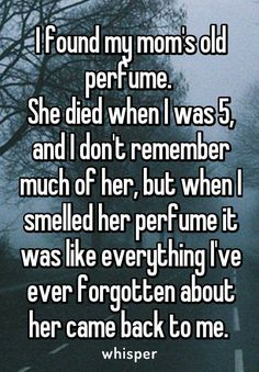 Winny has a half used bottle of her mother's perfume. When her brother dies, and she goes back home to bury him, she finds it and she smells it and cries while wearing her brother's old shirt.