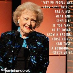 Discover and share Dirty Betty White Quotes. Explore our collection of motivational and famous quotes by authors you know and love. Betty White, Great Quotes, Funny Quotes, Inspirational Quotes, Qoutes, Amazing Women Quotes, Fierce Women Quotes, Quotations, Inspiring Women