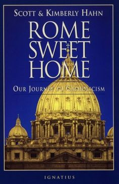 Rome Sweet Home, the book that brought my husband to Catholicism.