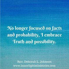Quote by Rev. Deborah L. Johnson. #affirmation #Truth #ppossibility