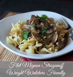 Filet Mignon Stroganoff. Weight Watchers Friendly Recipe. Delicious healthy 30 minute meal for easy week night dinners. weight watchers 9 points +