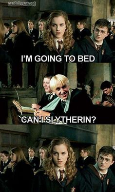 No Draco remember you can't get in a girls dormitory without setting of an alarm Didn't Ron and Harry prove this