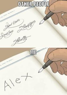 People say my handwriting looks like the first picture but all I see is the Second picture