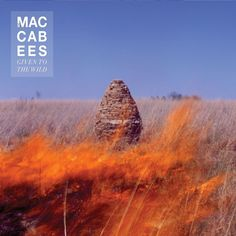 Maccabees - Given To The Wild
