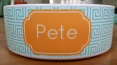 Make your own pet a bowl with its own name.