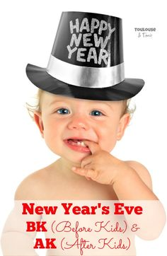 New Year's Eve Before Kids and After Kids - how many of you can relate?