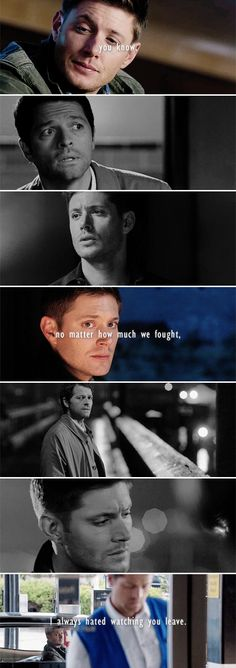 Dean + Castiel: You know, no matter how much we fought, I always hated watching you leave. #spn #destiel