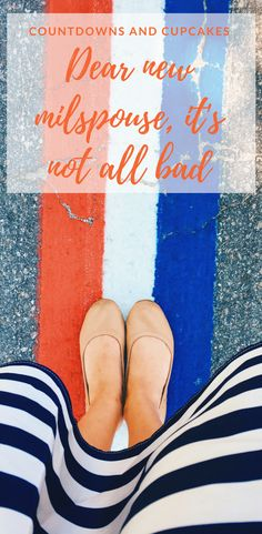 Dear new milspouse, it's not all bad - Countdowns and Cupcakes