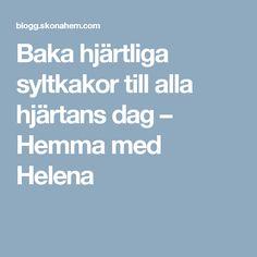 Baka hjärtliga syltkakor till alla hjärtans dag – Hemma med Helena