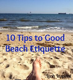 Leah Inspired: 10 Tips for Good Beach Etiquette
