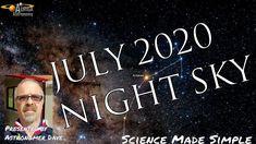 Night sky July 2020 Night Skies, Constellations, Astronomy, Wonders Of The World, Make It Simple, Science, Sky, Writing, Heaven
