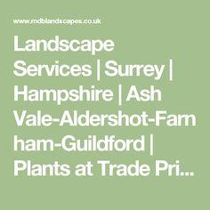 Landscape Services | Surrey | Hampshire | Ash Vale-Aldershot-Farnham-Guildford | Plants at Trade Prices-Timber Decking-Paving