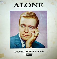 record cover. David, it's hard to believe you would ever be alone.  And you're never really alone when you have a cigarette.