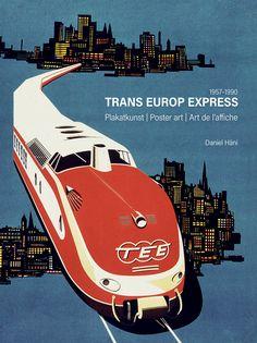TEE - Trans Europ Express ~ Daniel Hani | #Trains #European #TransEuropExpress #DanielHani