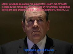 ALIPAC Meme of Mike Huckabee supporting Dream Act Amnesty and benefits for illegals... http://www.alipac.us/f34/mike-huckabee-supports-amnesty-illegal-aliens-321439/