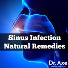 Sinus Infection Natural Remedies http://www.draxe.com #health #holistic #natural