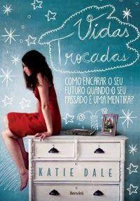 Bebendo Livros: Vidas Trocadas -  Katie Dale