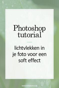 tutorial - lichtvlekken in je foto voor een soft effect - Fotografille Photoshop Tutorial, Photoshop Actions, Adobe Photoshop, Photoshop For Photographers, Photoshop Photography, Photo Retouching, Photo Editing, Business Card Mock Up, Photo Tips