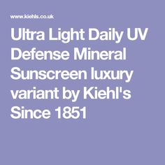 Ultra Light Daily UV Defense Mineral Sunscreen luxury variant by Kiehl's Since 1851