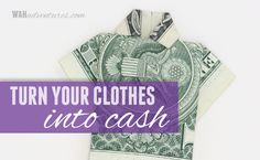 Turn Your Unwanted Clothes in Cash- Online!