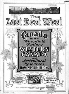 MIKAN 2897021 The Last Best West : Canada in the twentieth century, western Canada vast agricultural resources, homes for millions 1907 KB, 352 X Immigration Policy, Western Canada, My Family History, Genealogy, Westerns, Images, Homes, Google Search, Houses