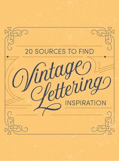 20 Sources To Find Vintage Lettering Inspiration