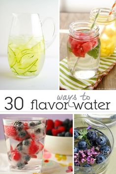 30 ways to flavor water - help your kids break the habit of sugary drinks.  Offer them water when they get home from school