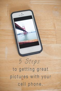 I want to share with you, 5 steps to getting great pictures with your cell phone.