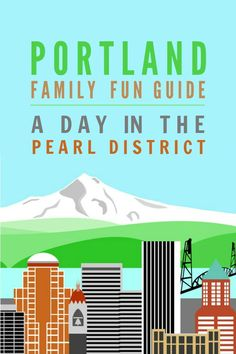 Portland Family Fun Guide: A Day in the Pearl District -- Spend a day in one of Portland, Oregon's trendiest downtown spots. Discover this fun and family-friendly neighborhood!