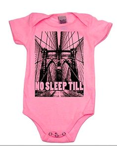 Fans of this borough -- or the hit Beastie Boys song -- will thrill to put baby to bed in this 'No Sleep Till Brooklyn' ($21.99) -- even though baby still won't sleep ...