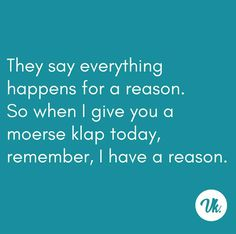 Qoutes, Funny Sayings, Afrikaans Quotes, Motto, South Africa, Nostalgia, Hilarious, Inspirational Quotes, Shit Happens
