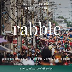 Today's #wordoftheday is 'rabble'  .  #language #merriamwebster #dictionary