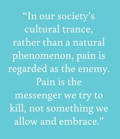 Pain is the message we try to kill. [quote from Tara Brach's first book, Radical Acceptance] Wise Mind, Radical Acceptance, Overcoming Anxiety, Mental Health Quotes, Journey Quotes, Dbt, Behavioral Therapy, Emotional Healing, Mindfulness Quotes