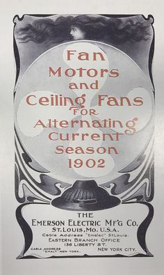 A 1902 ad from Emerson's New York City office City Office, Ceiling Fans, Deco, Innovation, York, History, Posters, Historia, Deko