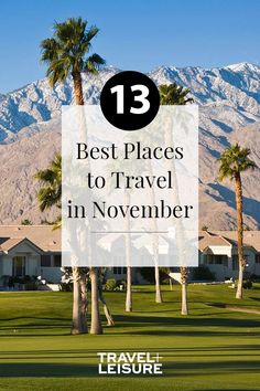 November is a month of transitions: weather is cooling in most places. It could be a good time for a trip, whether you're looking for warm weather, taking advantage of cheap shoulder season rates, or exploring a new exotic destination. #NovemberTravel #WinterVacation #Getaway #FamilyVacation #WheretoTravelinNovember #WinterTravel #BestPlacestoTravel | Travel + Leisure - The Best Places to Travel in November