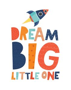 Dream Big Little One - Rocket Print By Mini LearnersYou can find Dream big and more on our website.Dream Big Little One - Rocket Print By Mini Learners Nursery Prints, Nursery Art, Baby Room Art, Dream Big, Big Little, Big Big, Kids Logo, Kids Prints, Typography Inspiration