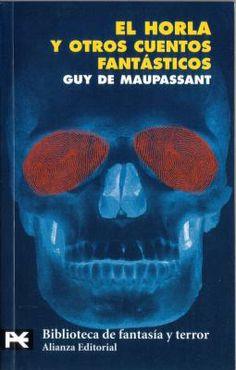 El Horla y otros cuentos fantásticos (2ª relectura) ::: madrugada 3 Septiembre 2012 - 4 Septiembre 2012 ::: Libro puente