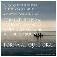 Ferma la mente e torna al qui e ora #piumarossa #citazioni #felicità