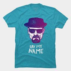 Say My Name Heisenberg T Shirt By Sborkowska Design By Humans