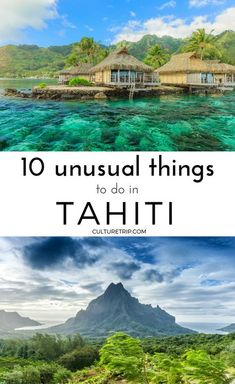 10 Unusual Things to Do in Tahiti | Pinterest: @theculturetrip