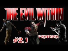 The Evil Within #2.1 : Vestiges